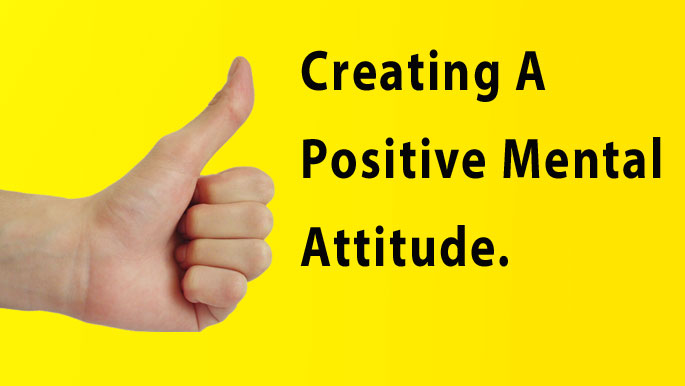 Creating a Positive Mental Attitude